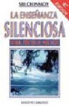 la enseñanza silenciosa (2ª ed.) sri chinmoy 9788477205128
