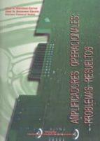 amplificadores operacionales: problemas resueltos-juan a. martinez cerver-marcos pascual molto-jose manuel benavent garcia-9788477219828