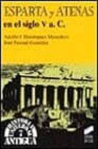 esparta y atenas en el siglo v a.c. jose pascual gonzalez adolfo dominguez monedero 9788477386728