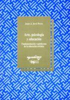 arte, psicologia y educacion: fundamentacion vygotskyana de la ed ucacion artistica-juan j. jove peres-9788477741428