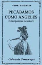 pecabamos como angeles (gloripoemas de amor) (3ª ed.)-gloria fuertes-9788478393428