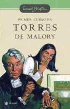 primer curso en torres de malory (serie torres de malory 1)-enid blyton-9788478716128