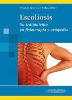 escoliosis, su tratamiento en fisioterapia y ortopedia philippe emmanuel souchard marc ollier 9788479036928