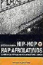 diccionario de hip hop y rap afrolatinos (españa, italia, portuga l, francia, lationamerica y africa) 9788480484428