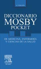 diccionario mosby pocket de medicina, enfermeria y ciencias de la salud (6ª ed.) 9788480866828