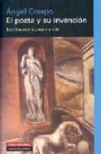 el poeta y su invencion angel crespo 9788481096828
