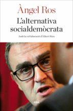El libro de L alternativa socialdemòcrata autor ANGEL ROS TXT!