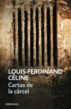 cartas de la carcel-louis-ferdinand celine-9788483461228