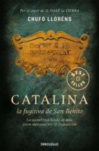 catalina, la fugitiva de san benito-chufo llorens-9788483466728
