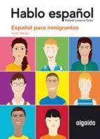hablo español: español para inmigrantes (nivel inicial)-rafael lucena soto-9788484337928