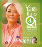 yoga para el flujo del qi: la presencia a traves del movimiento ( incluye dvd) kim eng 9788484453628