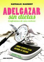 adelgazar sin dietas. confesiones de una exobesa-nathalie gaubert-9788484655428