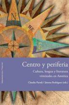 El libro de Centro y periferia: cultura, lengua y literatura virreinales en a merica autor VV.AA. DOC!