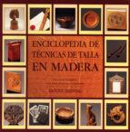 enciclopedia de tecnicas de talla en madera (5ª ed.) antony denning 9788486673628