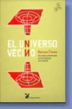 el universo vecino: doce ideas asombrosas en las fronteras de la ciencia-marcus chown-9788487403828
