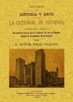 la catedral de siguenza  (ed. facsimil)-manuel perez villamil-9788490010228