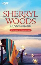 un futuro compartido (ebook) sherryl woods 9788490105528