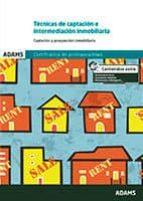 técnicas de captación e intermediación inmobiliaria. unidad formativa 1921 certificado de profesionalidad de gestión 9788490259528
