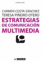 estrategias de comunicacion multimedia carmen costa sanchez 9788490297728