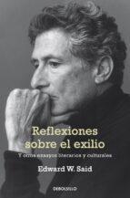 reflexiones sobre el exilio-edward w. said-9788490326428