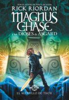 el martillo de thor (magnus chase y los dioses de asgard 2)-rick riordan-9788490434628