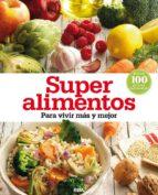 super alimentos: para vivir mas y mejor-9788490562628