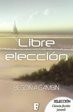 libre elección (ebook)-begoña gambin-9788490698228