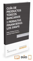 guia de productos toxicos bancarios ii permutas financieras: los swaps isabel jimenez de lucas 9788490984628