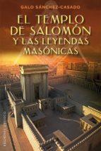 templo de salomon y las leyendas masonicas galo sanchez casado 9788491111528