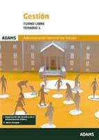 gestion de la administracion general del estado, turno libre: temario 1 (2ª ed.)-9788491474128