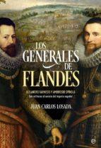 los generales de flandes juan carlos losada 9788491645528