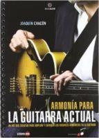 armonia para la guitarra actual: un metodo creativo para ampliar y expandir los recursos armonicos de la guitarrra-joaquin chacon-9788493827328