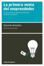 la primera venta del emprendedor (ebook)-eduardo remolins-9788493830328