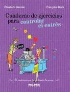 cuaderno de ejercicos para controlar el estres elisabeth couzon 9788493870928