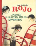 rojo o por que el bullyng no es divertido-jan de kinder-9788494166228