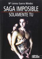 saga imposible: solamente tu-maria lorena guerra-9788494236228