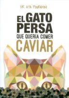 el gato persa que queria comer caviar ata pouramini 9788494289828