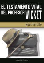 el testamento vital del profesor wicket-jesus portillo-9788494505928