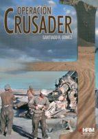 El libro de Operacion crusader autor SANTIAGO R. G�MEZ GARC�A DOC!