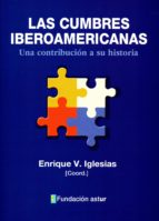 las cumbres iberoamericanas: una contribución a su historia-9788494747328