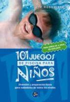 101 juegos de piscina para niños: diversion y preparacion fisica para nadadores de todos los niveles-kim rodomista-9788495973528