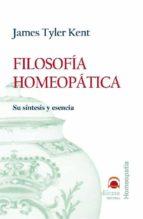 filosofia homeopatica: su sintesis y esencia-james tyler kent-9788496079328