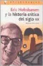 eric hobsbawm y la historia critica del siglo xx marisa gallego 9788496089228