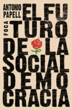 el futuro de la socialdemocracia-antonio papell-9788496797628