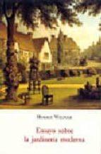 ensayo sobre la jardineria moderna horace walpole 9788497162128