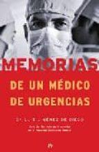 MEMORIAS DE UN MÉDICO DE URGENCIAS. JEFE DEL SERVICIO DE URGENCIAS DEL HOSPITAL CLÍNICO DE MADRID