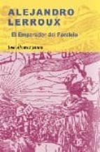 alejandro lerroux: el emperador del paralelo-jose alvarez junco-9788497562928