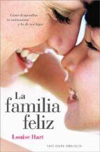 la familia feliz: como desarrollar tu autoestima y la de tus hijo s 9788497771528
