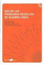 mas de 160 problemas resueltos de algebra lineal maria barba reyes 9788498284928