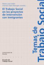 el trabajo social en los proyectos de intervención con inmigrantes (ebook) maria luisa setien arantza lopez marugan 9788498308228